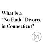 What is a no fault divorce in Connecti
