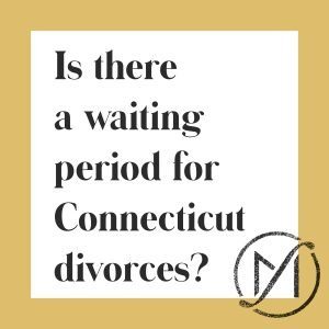 Is there a waiting period for divorce in Connecticut?