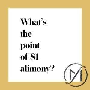 """White square with a gold border and the black words """"What's the point of $1 alimony?"""" with the Freed Marcroft family law firm logo in the lower right corner."""
