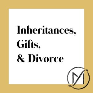 """Gold border around a white square that says """"Inheritances, Gifts, & Divorce"""" in black letters."""