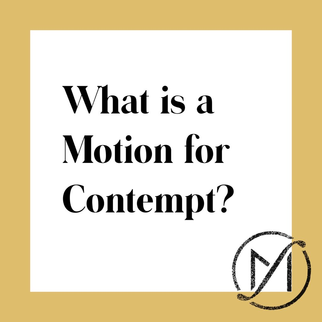 """Gold border around a white square that says """"What is a Motion for Contempt?"""" in black letters."""