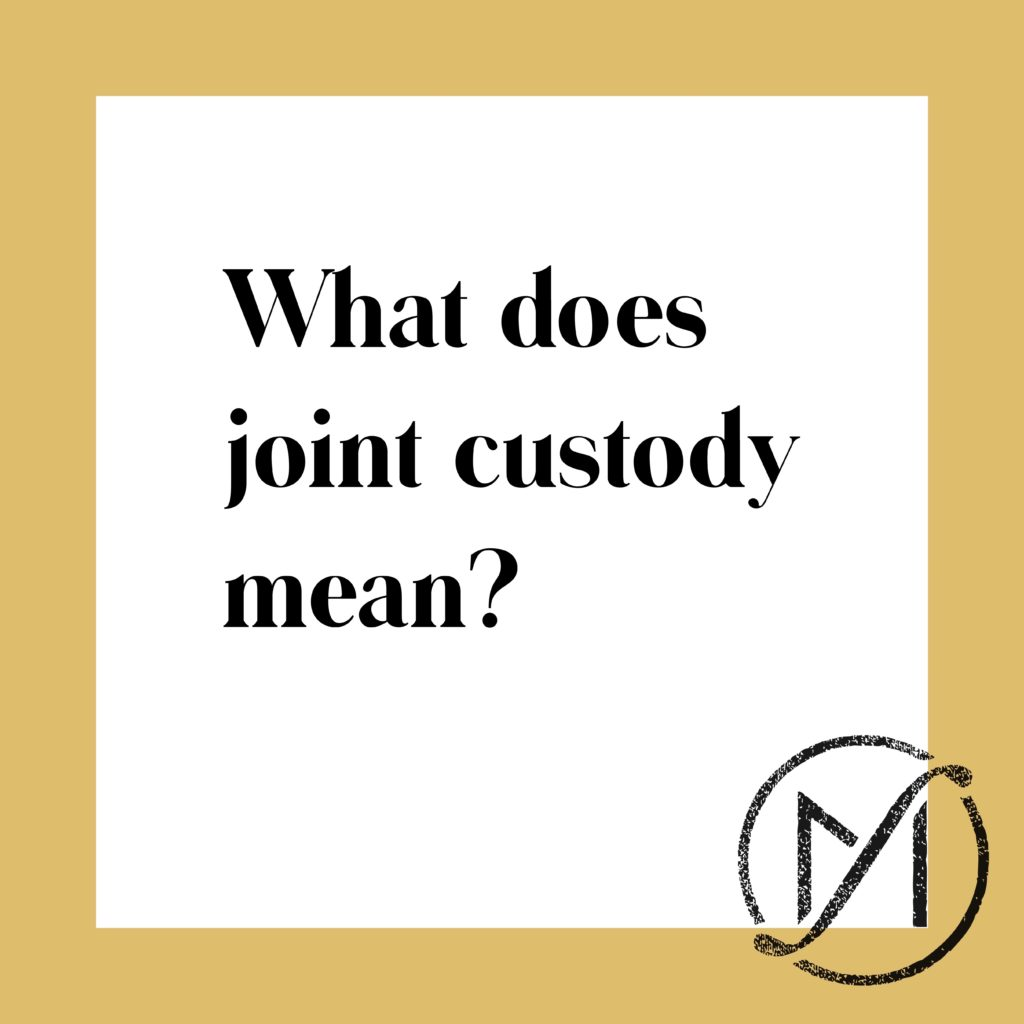 What Does Joint Custody Mean? | Cheshire, CT | Call 860-530-4251