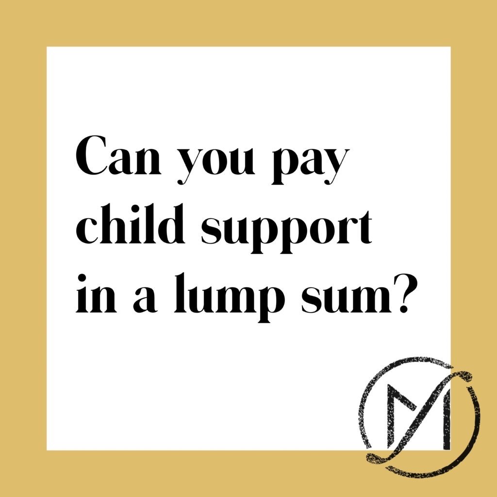 Can I pay child support in a lump sum in Connecticut? | 860-560-8160
