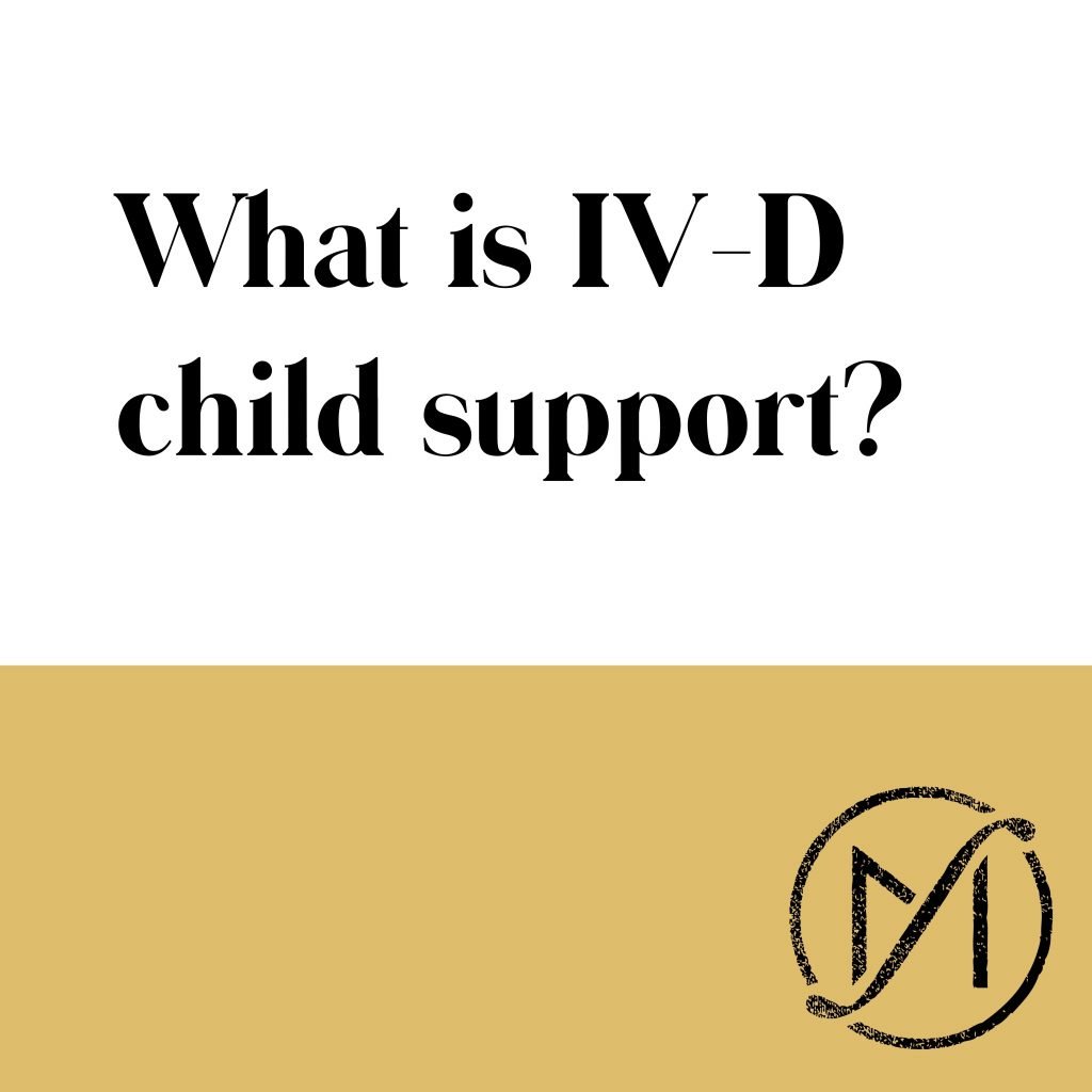 What is IV-D Child Support In Connecticut? | Call 860-560-8160