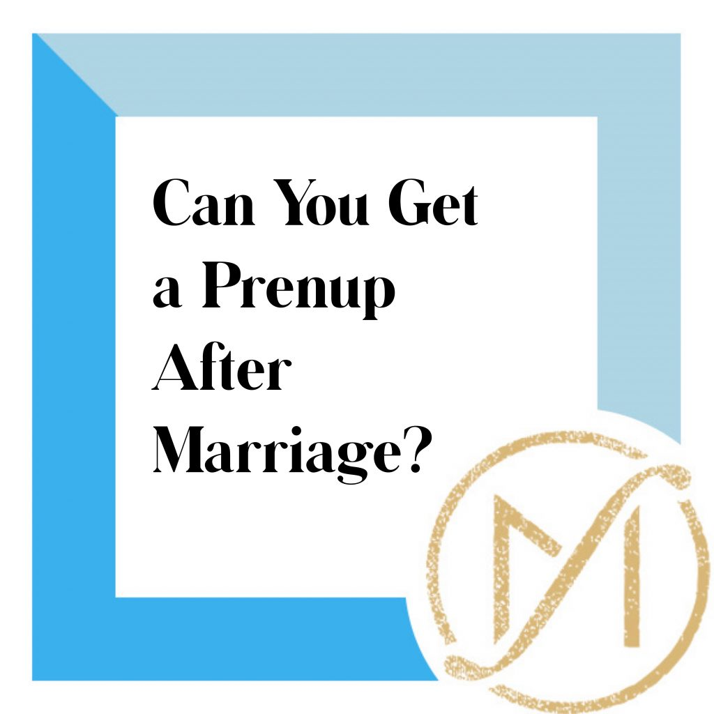 """blue border with """"can you get a prenups after marriage"""" and the gold Freed Marcroft divorce and family law attorneys logo in the lower right corner"""