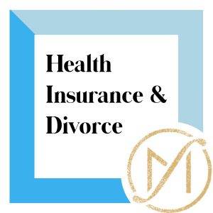 """Blue border with """"Health Insurance & Divorce"""" in black lettering and the gold Freed Marcroft LLC divorce and family law attorneys logo in the lower right corner."""
