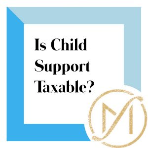"""blue border with """"is child support taxable"""" and the gold Freed Marcroft divorce and family law attorneys logo in the lower right corner"""