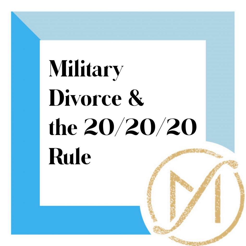 """blue border with """"military divorce & the 20/20/20 rule"""" in black letters with the gold freed marcroft family law logo in the lower right corner."""