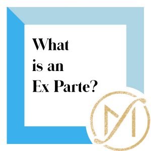 """Blue border with """"What is an Ex Parte?"""" in black lettering and the gold Freed Marcroft LLC divorce and family law attorneys logo in the lower right corner."""