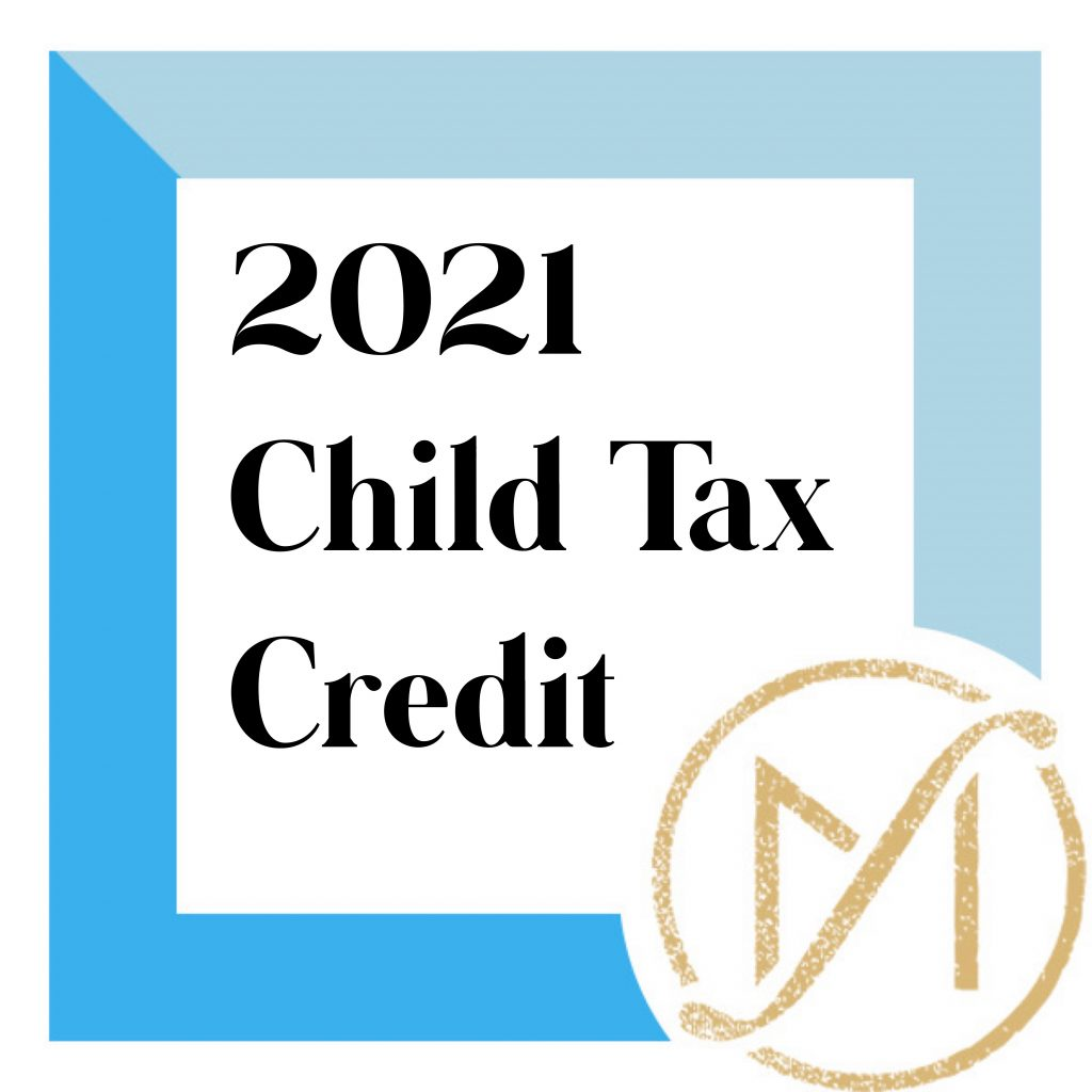 """Blue border with """"2021 Child Tax Credit"""" in black lettering and the gold Freed Marcroft LLC divorce and family law attorneys logo in the lower right corner."""