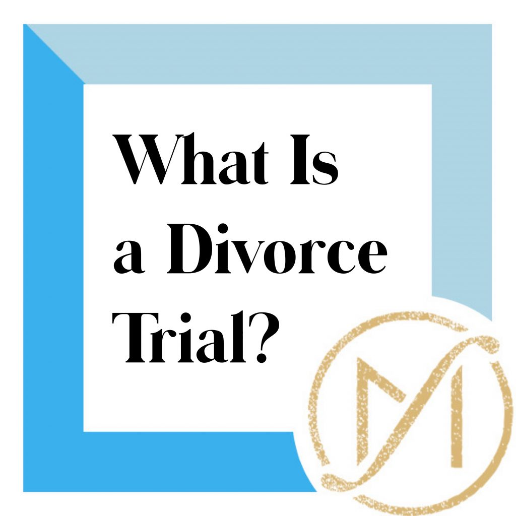 """Blue border with """"What Is a Divorce Trial?"""" in black lettering and the gold Freed Marcroft LLC divorce and family law attorneys logo in the lower right corner."""