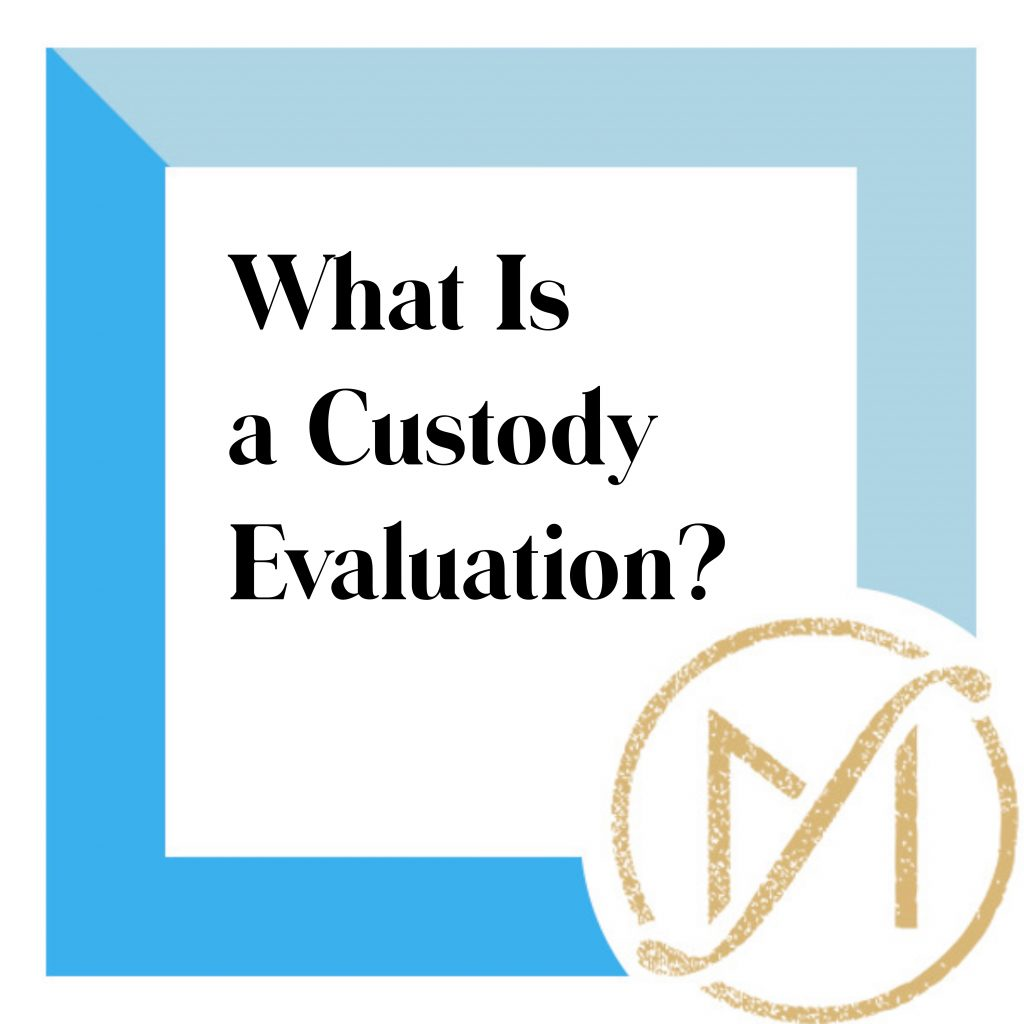 """Blue border with """"What Is a Custody Evaluation?"""" in black lettering and the gold Freed Marcroft LLC divorce and family law attorneys logo in the lower right corner."""